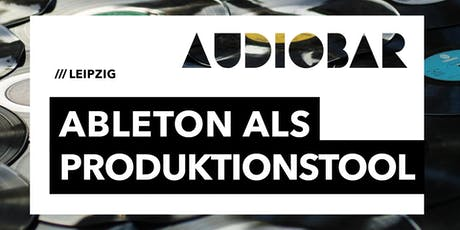 ABLETON ALS PRODUKTIONSTOOL Tickets