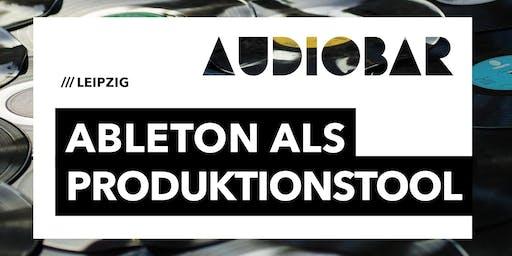 ABLETON ALS PRODUKTIONSTOOL