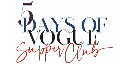 5 Days of Vogue Supper Club
