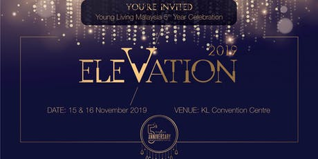 Young Living Malaysia 5th Year Celebration - ELEVATION 2019 tickets