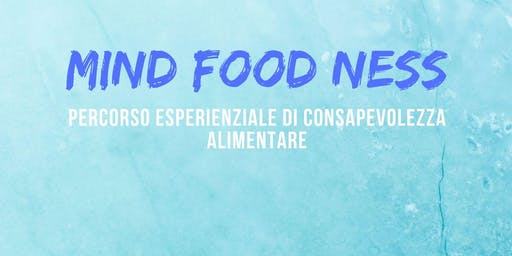 MIND FOOD NEES - percorso esperienziale di mindful eating