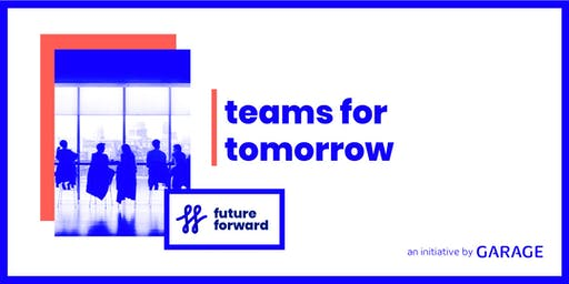 Future Forward: Teams for tomorrow