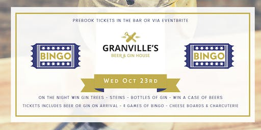 GRANVILLES - MONTHLY BINGO! (GINGO!) 23rd Oct