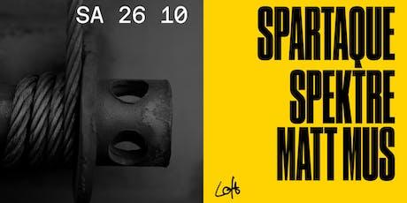Spartaque, Spektre, Matt Mus im Loft Tickets