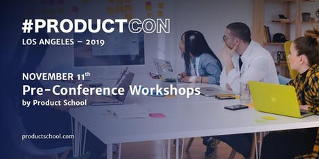 ProductCon Los Angeles | Pre-Conference Workshops tickets
