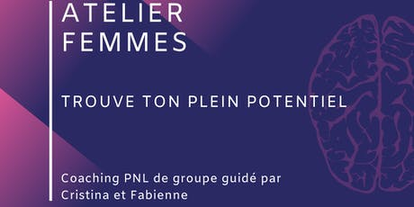 """Atelier Femmes : """"Trouve ton plein  potentiel"""" tickets"""