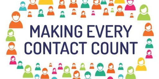 Making Every Contact Count (Grantham, afternoons, 6&13 Nov)