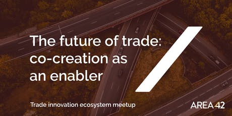 The future of trade: co-creation as an enabler tickets