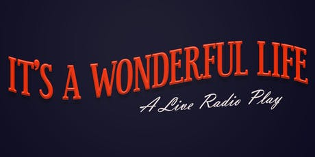 It's a Wonderful Life: A Live Radio Play tickets