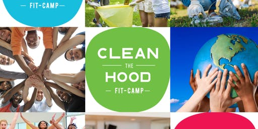 CLEAN the HOOD Fit-Camp: TrainUP. Then CleanUP.