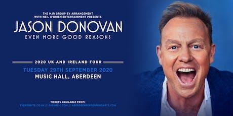 Jason Donovan 'Even More Good Reasons' Tour (Music Hall, Aberdeen) tickets