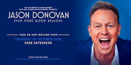 Jason Donovan 'Even More Good Reasons' Tour (Sage, Gateshead) tickets