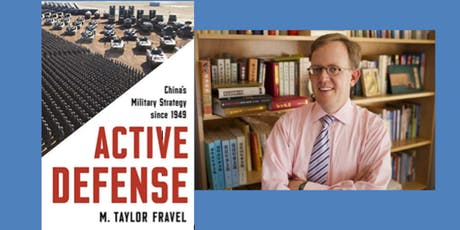 Active Defense: Chinese Military Strategy since 1949 with Taylor Fravel tickets