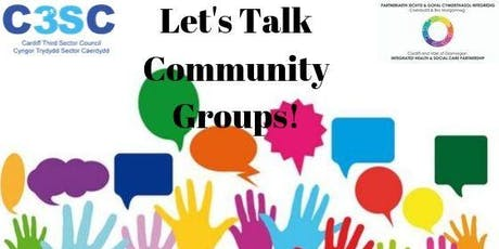 Let's Talk Community Groups! Cardiff (Llanedeyrn) tickets
