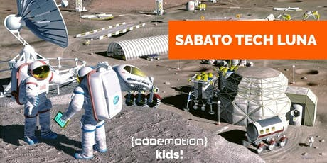 Sabato Tech LUNA (6 - 7 anni) - Codemotion Kids! Roma biglietti