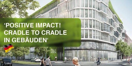 Cradle to Cradle Café: 'Positive Impact! Cradle to Cradle in Gebäude'
