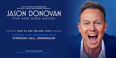Jason Donovan 'Even More Good Reasons' Tour (Symphony Hall, Birmingham)