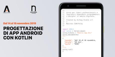 Progettazione di App Android con Kotlin biglietti