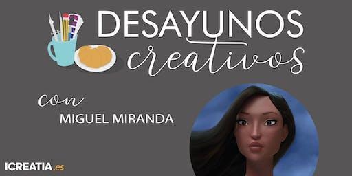 Desayunos Creativos - Creación de personajes en 3D con Miguel Miranda