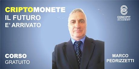 CORSO GRATUITO - CriptoMonete: Passato Presente Futuro!  Castelletto Ticino (NO) biglietti