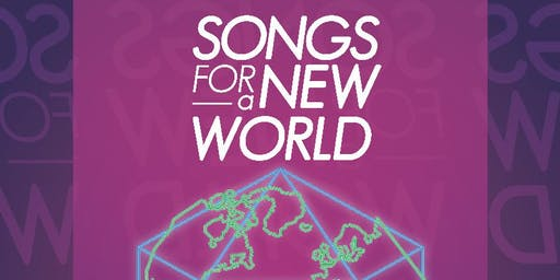 SONGS FOR A NEW WORLD - music & lyrics by Jason Robert Brown