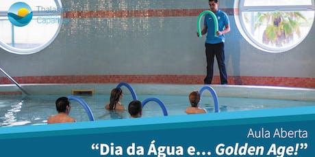Aula Aberta Hidroterapia - Dia da Água e... Golden Age bilhetes