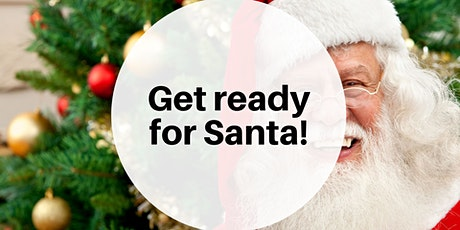 Get ready for Santa! tickets