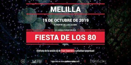 Fiesta de los 80 con Fran Guerrero en Pause&Play Parque Melilla entradas