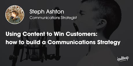 Using Content to Win Customers: how to build a Communications Strategy tickets