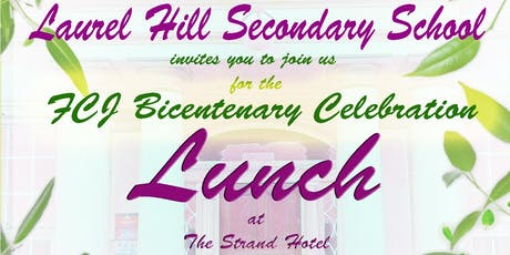 Laurel Hill Secondary School presents the FCJ Bicentenary Lunch tickets