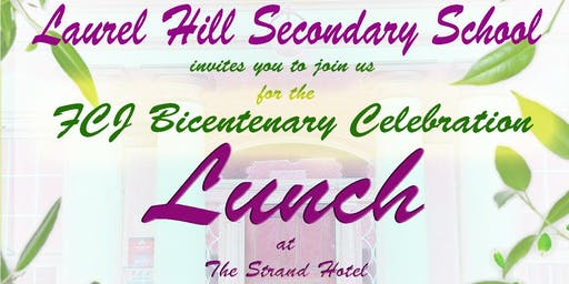 Laurel Hill Secondary School presents the FCJ Bicentenary Lunch