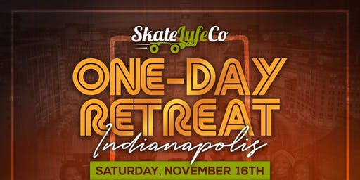 SkateLyfe Co One-Day Retreat Indianapolis