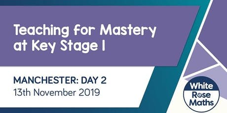 Teaching for Mastery at KS1 (Manchester Day 2) tickets