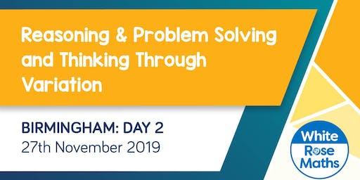 Reasoning & Problem Solving and Thinking Through Variation (Birmingham Day 2)  KS3/KS4