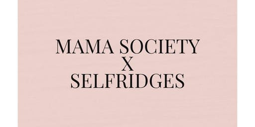 SELFRIDGES X MAMA SOCIETY BRUNCH