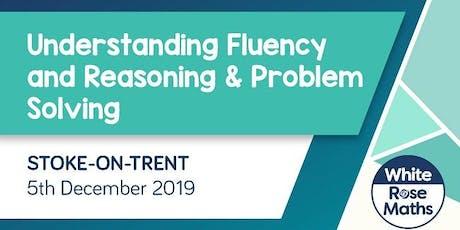 Understanding Fluency and Reasoning & Problem Solving (Stoke-on-Trent)  KS1/KS2 tickets