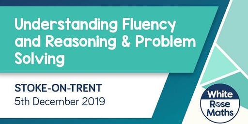 Understanding Fluency and Reasoning & Problem Solving (Stoke-on-Trent)  KS1/KS2