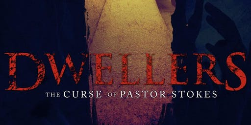 Screening Premiere for Dwellers: The Curse of Pastor Stokes