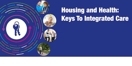 Housing and Health: Keys to Integrated Care tickets