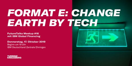 Meetup #16 – format e: change earth by tech Tickets