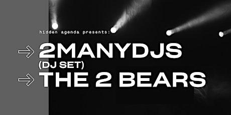 2manydjs (dj set) & The 2 Bears  at District 8 tickets