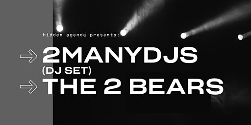 2manydjs (dj set) & The 2 Bears  at District 8