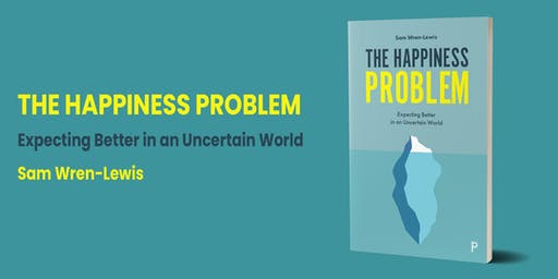 Launch of The Happiness Problem by Sam Wren-Lewis