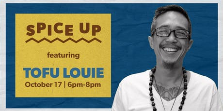 Spice Up: Dinner & Speaker Event With Tofu Louie tickets