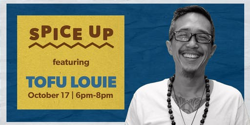 Spice Up: Dinner & Speaker Event With Tofu Louie
