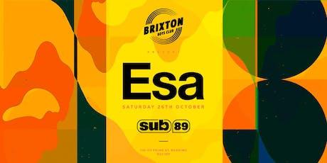 The Brixton Boys Club Presents: Esa  tickets
