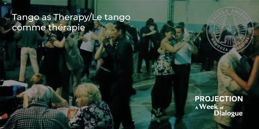 Tango as Therapy/Le tango comme thérapie