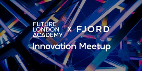 Future London Academy x Fjord Berlin: Innovation Meetup tickets