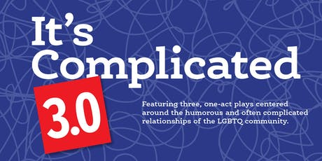 It's Complicated 3.0 - A CAMP Rehoboth Production tickets