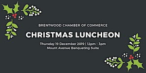 Brentwood Chamber of Commerce Christmas Lunch 2019
